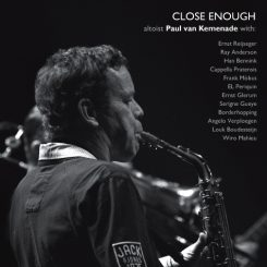 Close Enough (5* Downbeat dec. '11) (4½* All About Jazz aug.'16)