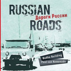 Budha Building & Paul van Kemenade, Russian Roads