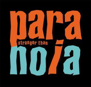Stranger than Paranoia